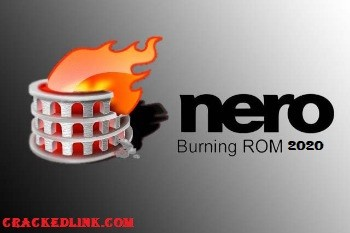 Nero Burning ROM 2020 Crack With Serial Key {Updated} Download